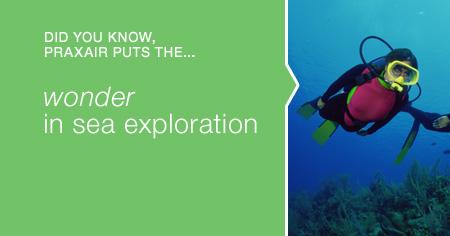 Praxair puts the wonder in sea exploration
