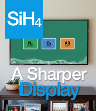 SiH4 A Sharper Display
